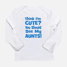 Think I'm Cute? AuntS (plural Long Sleeve Infant T