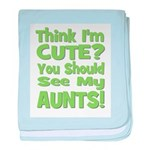 Think I'm Cute? AuntS! (PLURA baby blanket
