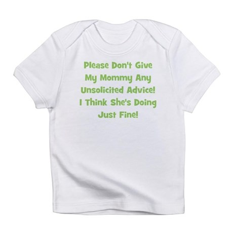 Don't Give My Mommy Advice - Infant T-Shirt