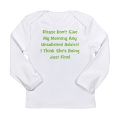 Don't Give My Mommy Advice - Long Sleeve Infant T-