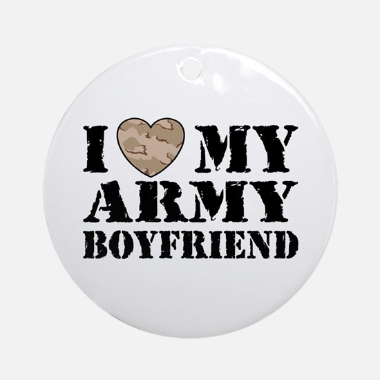 I Love My Army Boyfriend Ornament (Round)