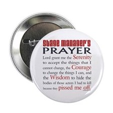"Stage Manager's Prayer 2.25"" Button"