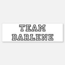 Team Darlene Bumper Bumper Bumper Sticker