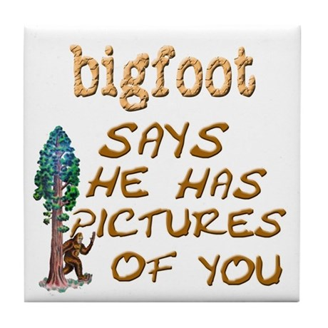 Bigfoot Has Pictures Tile Coaster