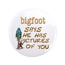 """Bigfoot Has Pictures 3.5"""" Button"""