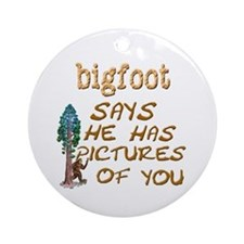 Bigfoot Has Pictures Ornament (Round)