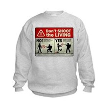 Don't Shoot the Living Zombie Sweatshirt