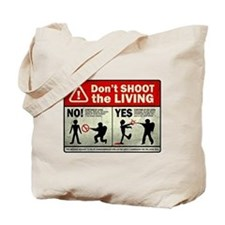 Don't Shoot the Living Zombie Tote Bag