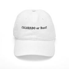 Colorado or Bust! Baseball Cap