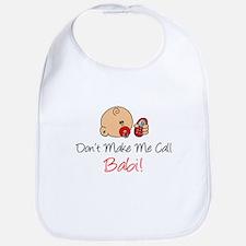 Don't Make Me Call Babi Bib
