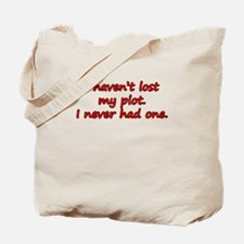 I Haven't Lost My Plot. Tote Bag