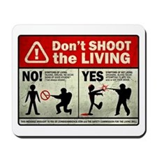 Don't Shoot the Living Zombie Mousepad