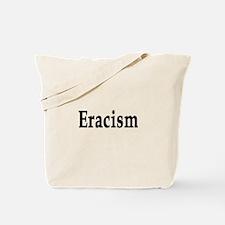 eracism anti-racism Tote Bag