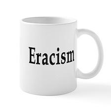 eracism anti-racism Mug
