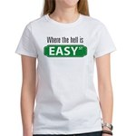 Where the Hell is Easy St. Women's T-Shirt
