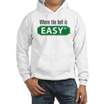 Where the Hell is Easy St. Hooded Sweatshirt