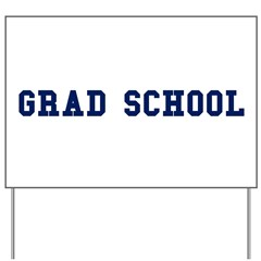 Grad School Yard Sign