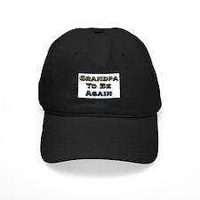 Grandpa to be again Baseball Hat