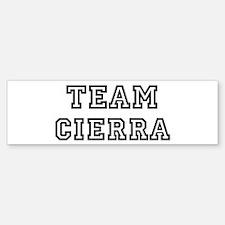 Team Cierra Bumper Bumper Bumper Sticker