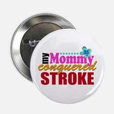 """Mommy Conquered Stroke 2.25"""" Button"""