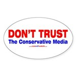 Don't Trust the Conservative Media oval sticker