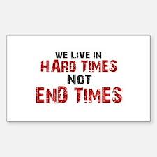 Hard Times Sticker (Rectangle)