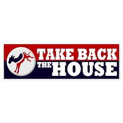 Take Back the House Bumper Bumper Sticker