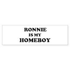 Ronnie Is My Homeboy Bumper Bumper Bumper Sticker