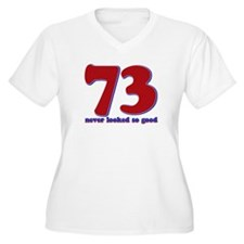 73 years never looked so good T-Shirt