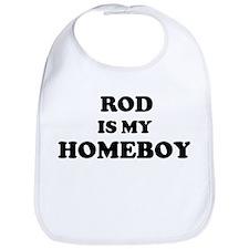 Rod Is My Homeboy Bib