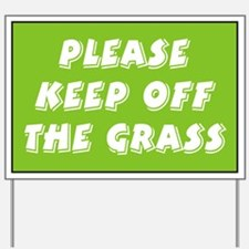 Keep off Grass Yard Sign