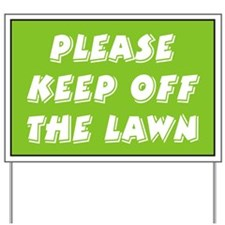 Keep off Lawn Yard Sign