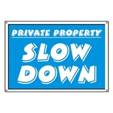 Slow Down Banner