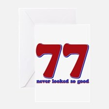 77 years never looked so good Greeting Card