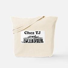 Chez TJ Tote Bag