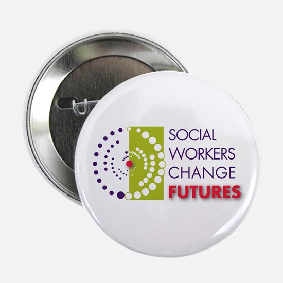 """Social Workers Change Futures 2.25"""" Button"""