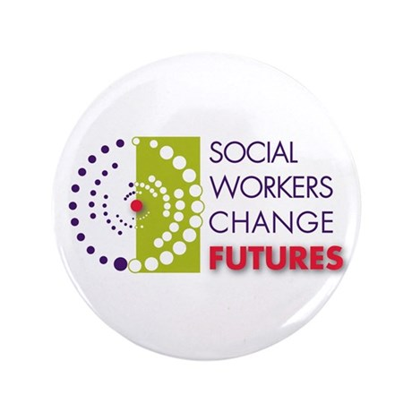"""Social Workers Change Futures 3.5"""" Button"""