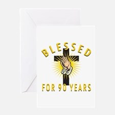 Blessed For 90 Years Greeting Card