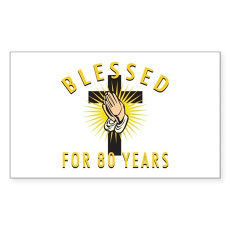Blessed For 80 Years Sticker (Rectangle)