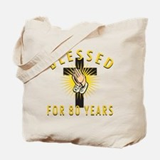 Blessed For 80 Years Tote Bag