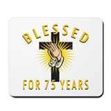 Blessed for 75 years Classic Mousepad