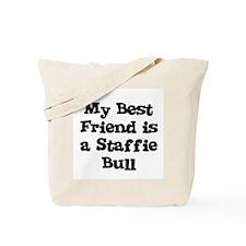 My Best Friend is a Staffie B Tote Bag