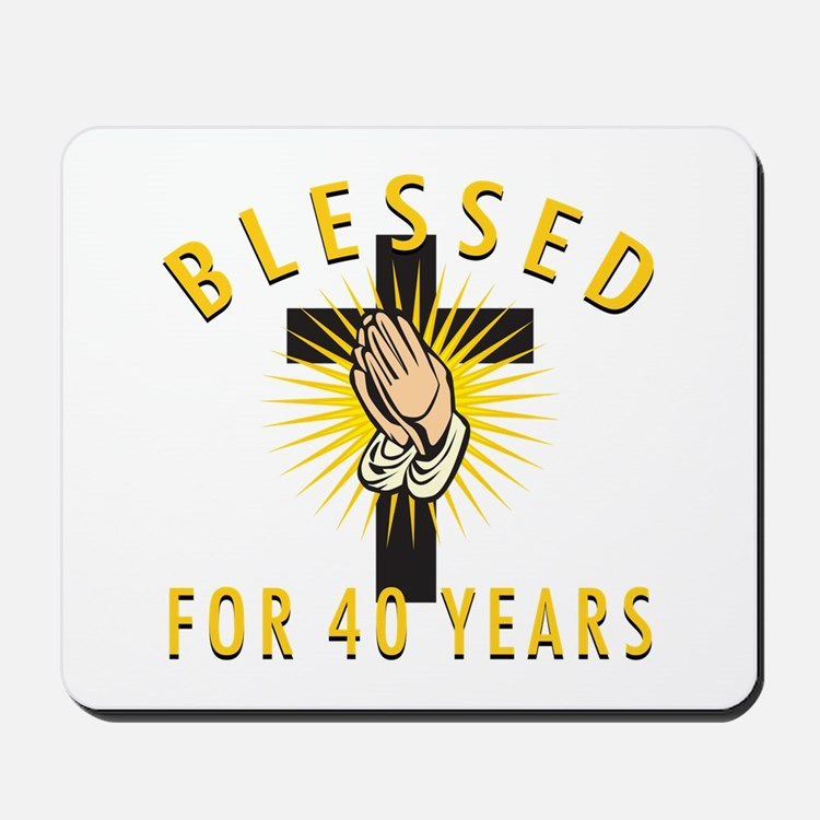 Blessed For 40 Years Mousepad