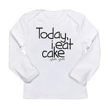 Today I Eat Cake Long Sleeve Infant T-Shirt