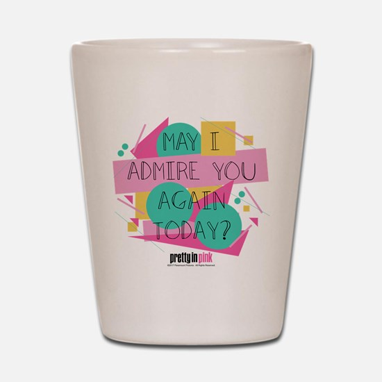 Pretty in Pink: May I Admire You Shot Glass