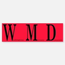 WMD - Washingtons Moronic Democrats Bumper Bumper Bumper Sticker