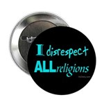 "Disrespect Religions 2.25"" Button (10 pack)"