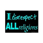 Disrespect Religions Rectangle Magnet