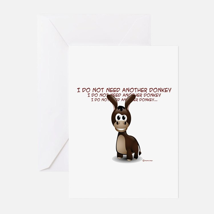 I Do Not Need Another Donkey Greeting Cards (Pk of