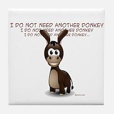 I Do Not Need Another Donkey Tile Coaster